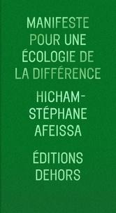 Hicham-Stéphane Afeissa - Manifeste pour une écologie de la différence.