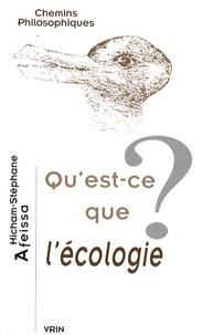 Hicham-Stéphane Afeissa - Qu'est-ce que l'écologie ?.