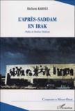 Hichem Karoui - L'après-Saddam en Irak - Les plans, les hommes, et les problèmes.