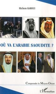 Hichem Karoui - Ou va l'Arabie Saoudite ?.