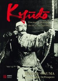 Hideharu Onuma et Dan Deprospero - Kyudo - L'essence et la pratique du tir à l'arc japonais.