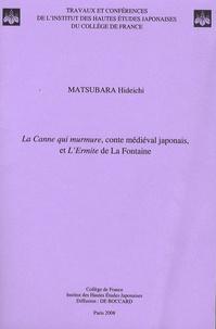 Hideichi Matsubara - La Canne qui murmure, conte médiéval japonais, et L'Ermite de La Fontaine.