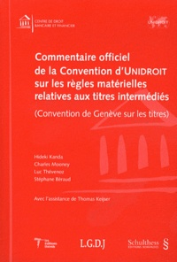 Hideki Kanda et Charles Mooney - Commentaire officiel de la convention d' unidroit sur les regles materielles relatives aux titres intermedies.