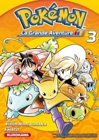 Télécharger l'ebook pour allumer le feu Pokémon la grande aventure Tome 3 (Litterature Francaise) ePub iBook 9782368520154 par Hidenori Kusaka, Mato