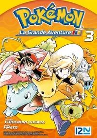 Hidenori Kusaka et  Mato - Pokémon la grande aventure Tome 3 : .