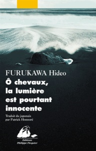 Hideo Furukawa - O chevaux, la lumière est pourtant innocente.