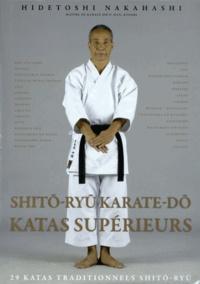 Hidetoshi Nakahashi - Shito-ryu karaté-do, katas supérieurs - 29 katas traditionnels Shito-ryu.