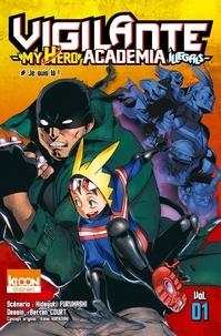 Hideyuki Furuhashi et Betten Court - Vigilante My Hero Academia Illegals Tome 1 : Je suis là !.