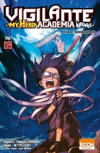 Hideyuki Furuhashi et Betten Court - Vigilante My Hero Academia Illegals Tome 9 : Fins et commencements.
