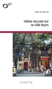 Hiên Do Benoit - Idées reçues sur le Vietnam.