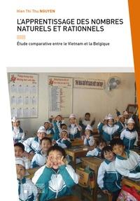 Hien thi thu Nguyen - L'apprentissage des nombres naturels et rationnels - Étude comparative entre le Vietnam et la Belgique.