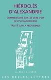 Hiéroclès d'Alexandrie - Commentaire sur les Vers d'or des pythagoriciens - Traité sur la providence.
