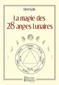 HieroSolis - La magie des 28 anges lunaires.