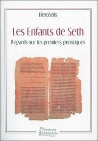 HieroSolis - Les enfants de Seth - Regards sur les premiers gnostiques.