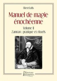 Manuel de magie énochéenne- Volume 2, Zamran : pratique et rituels -  HieroSolis |