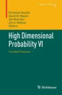 High Dimensional Probability VI - The Banff Volume.