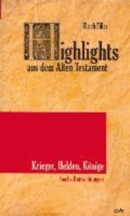 Highlights aus dem Alten Testament (Band V): Krieger, Helden, Könige - Sechs Betrachtungen.