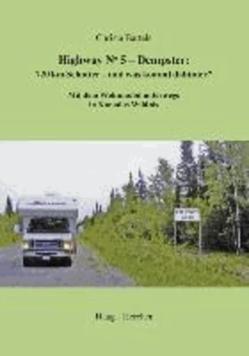 Highway No. 5 - Dempster. 720 km Schotter - und was kommt dahinter? - Mit dem Wohnmobil unterwegs in Kanadas Wildnis.