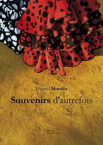 Higinio Moralès - Souvenirs d'autrefois.
