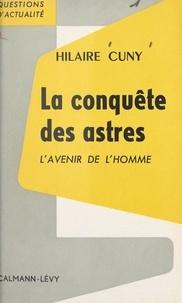 Hilaire Cuny et François-Henri de Virieu - La conquête des astres : l'avenir de l'homme.