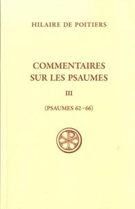 Commentaire sur les psaumes- Tome 3, (Psaumes 62-66) - Hilaire de Poitiers pdf epub