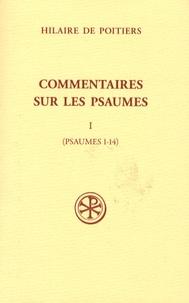 Hilaire de Poitiers - Commentaires sur les Psaumes - Tome 1 (Psaumes 1-14).