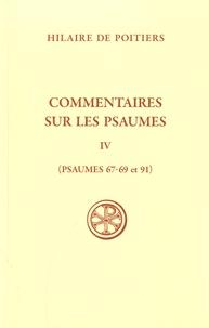 Hilaire de Poitiers - Commentaires sur les psaumes - Tome 4, Psaumes 67-69 et 91.
