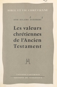 Hilaire Duesberg et Jean-Julien Weber - Les valeurs chrétiennes de l'Ancien Testament.