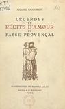 Hilaire Enjoubert et Maurice Lalau - Légendes et récits d'amour du passé provençal.