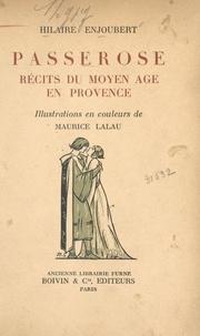 Hilaire Enjoubert et Maurice Lalau - Passerose - Récits du moyen âge en Provence.