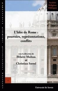 Hilaire Multon et Christian Sorrel - L'idée de Rome : pouvoirs, représentations, conflits.