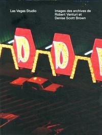 Hilar Stadler et Martino Stierli - Las Vegas Studio - Images des archives de Robert Venturi et Denise Scott Brown.