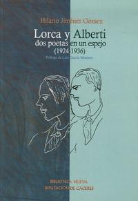 Hilario Jimenez Gomez - Lorca y Alberti: dos poetas en un espejo 1924-1936.