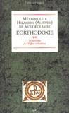 Hilarion Alfeyev - L'orthodoxie - Tome 2, La doctrine de l'Eglise orthodoxe.