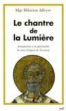 Hilarion Alfeyev - Le chantre de la lumière - Introduction à la spiritualité de saint Grégoire de Naziance.