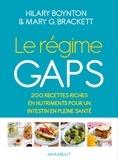 Hilary Boynton et Mary G. BRACKETT - Le régime Gaps - Des recettes riches en nutriments pour un intestin en pleine santé.