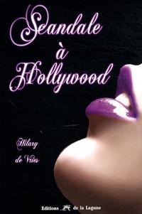 Hilary de Vries - Scandale à Hollywood.