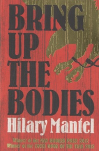Hilary Mantel - Bring Up the Bodies.