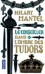 Télécharger des livres gratuitement Le Conseiller Tome 1 par Hilary Mantel 9782266240369
