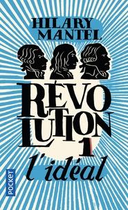 Hilary Mantel - Révolution Tome 1 : L'idéal.
