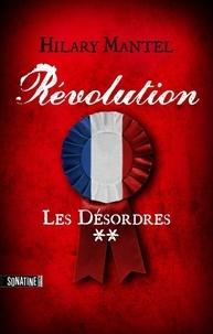 Hilary Mantel - Révolution Tome 2 : Les Désordres.