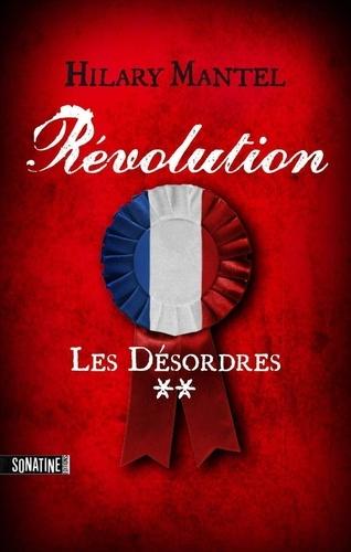 Révolution Tome 2 Les Désordres