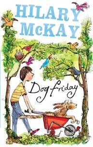 Hilary McKay - Dog Friday - Book 1.