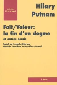 Hilary Putnam - Fait/Valeur : la fin d'un dogme et autres essais.