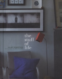 Hilary Robertson - The Stuff of Life.