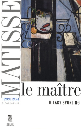 Hilary Spurling - Matisse, le maître - Tome 2, 1909-1954.