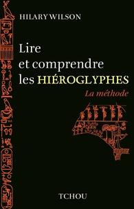Hilary Wilson - Lire et comprendre les hiéroglyphes - La méthode.