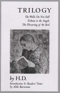 Hilda Doolittle - Trilogy: The Walls Do Not Fall / Tribute to the Angels / the Flowering of the Rod.