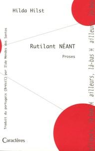 Hilda Hilst - Rutilant Néant - Et autres fictions.