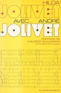Hilda Jolivet et Maurice Schumann - Avec... André Jolivet.